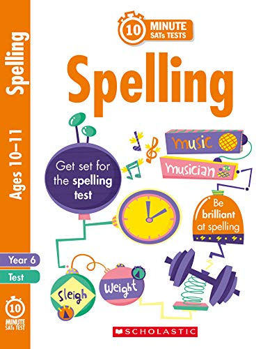 10 Minute SATs Tests Spelling - Year 6 - Shelley Welsh - 9781407183459
