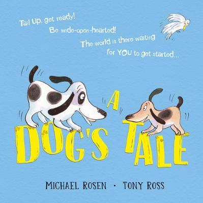 A Dog's Tale: Life Lessons for a Pup - Michael Rosen - 9781407188577