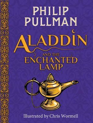 Aladdin and the Enchanted Lamp (New Ed) - Philip Pullman - 9781407191737
