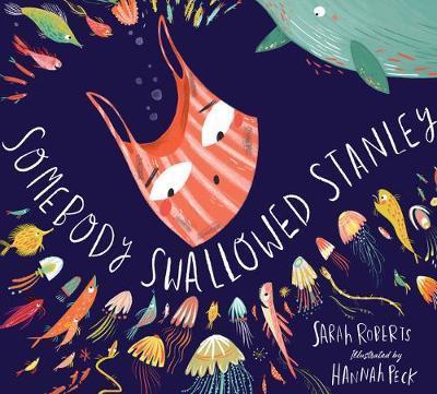 Somebody Swallowed Stanley - Sarah Roberts - 9781407195100
