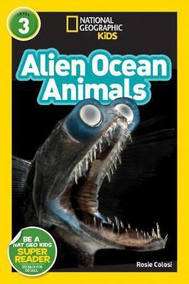 Alien Ocean Animals (L3) (National Geographic Readers) - Rosie Colosi - 9781426337055