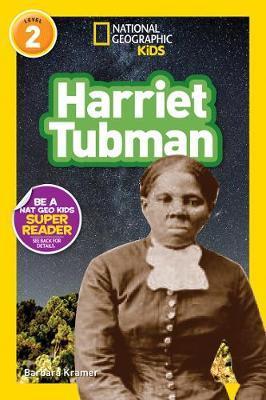 Harriet Tubman (L2) (National Geographic Readers) - Barbara Kramer - 9781426337215