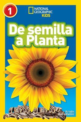 De Semilla a Planta (L1) (National Geographic Reader) - Kristin Baird Rattini - 9781426337291