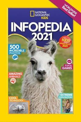 National Geographic Kids Infopedia 2021 - National Geographic Kids - 9781426339400