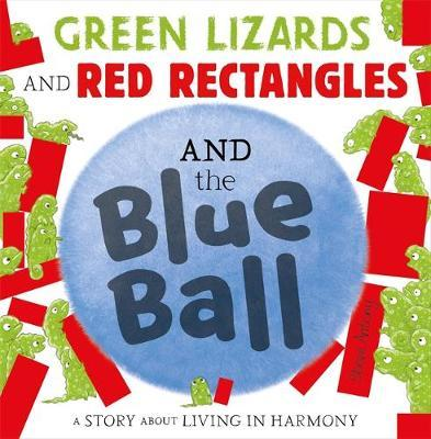 Green Lizards and Red Rectangles and the Blue Ball - Steve Antony - 9781444948233