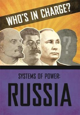 Who's in Charge? Systems of Power: Russia - Sonya Newland - 9781445169156