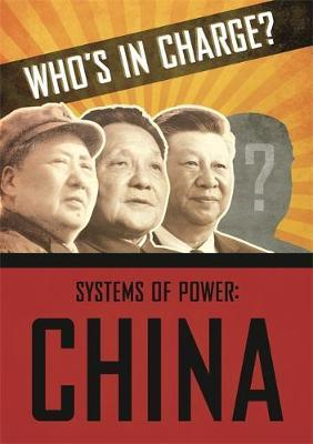 Who's in Charge? Systems of Power: China - Katie Dicker - 9781445169194