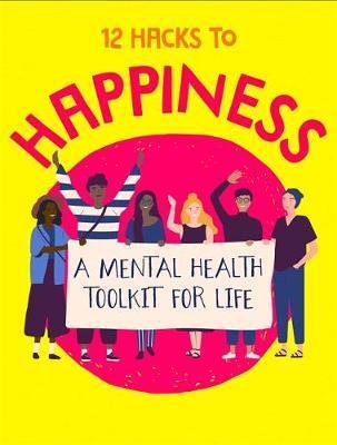 12 Hacks to Happiness - Honor Head - 9781445169927