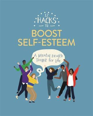 12 Hacks to Boost Self-esteem - Honor Head - 9781445170602