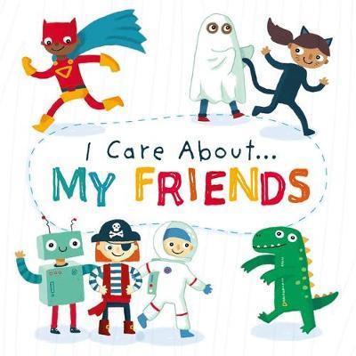 I Care About: My Friends - Liz Lennon - 9781445171876