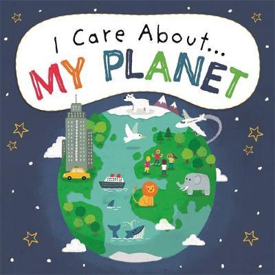 I Care About: My Planet - Liz Lennon - 9781445171913