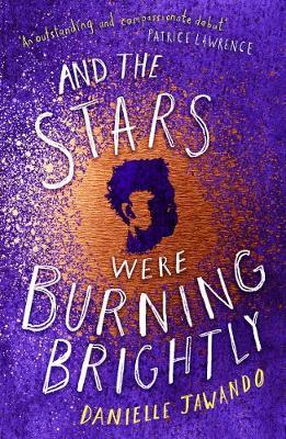 And the Stars Were Burning Brightly - Danielle Jawando - 9781471178771