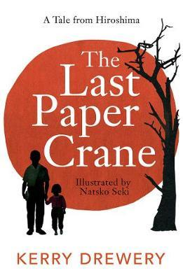 The Last Paper Crane - Kerry Drewery - 9781471408472
