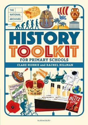 The National Archives History Toolkit for Primary Schools - Ms Clare Horrie - 9781472959355