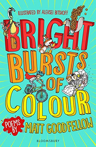 Bright Bursts of Colour - Matt Goodfellow - 9781472963543