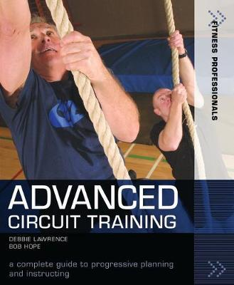 Advanced Circuit Training: A Complete Guide to Progressive Planning and Instructing - Richard (Bob) Hope - 9781472980410