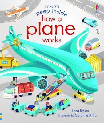 Peep Inside How a Plane Works - Lara Bryan - 9781474953023