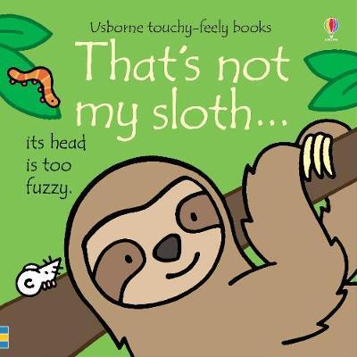 That's not my sloth... - Fiona Watt - 9781474967884
