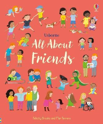 All About Friends - Felicity Brooks - 9781474968386