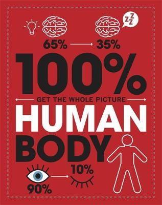100% Get the Whole Picture: Human Body - Paul Mason - 9781526308139