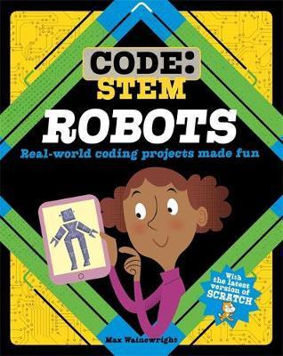 Code: STEM: Robots - Max Wainewright - 9781526308368