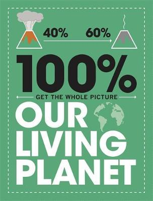 100% Get the Whole Picture: Our Living Planet - Paul Mason - 9781526308498