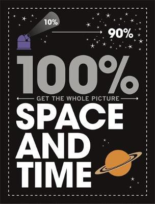 100% Get the Whole Picture: Space and Time - Paul Mason - 9781526308573