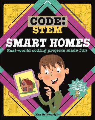 Code: STEM: Smart Homes - Max Wainewright - 9781526308764