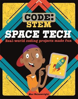 Code: STEM: Space Tech - Max Wainewright - 9781526308801