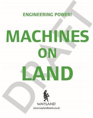 Engineering Power!: Machines on Land - Kay Barnham - 9781526311429