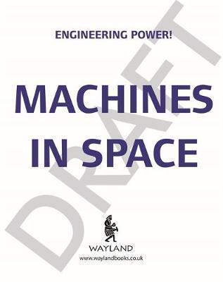 Engineering Power!: Machines in Space - Kay Barnham - 9781526311801