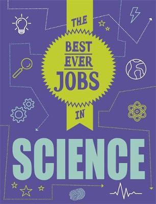 The Best Ever Jobs In: Science - Paul Mason - 9781526312600