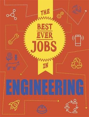 The Best Ever Jobs In: Engineering - Rob Colson - 9781526313027