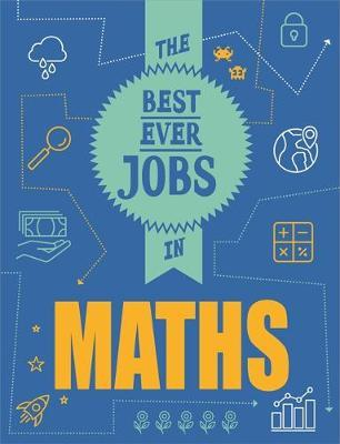 The Best Ever Jobs In: Maths - Rob Colson - 9781526313072
