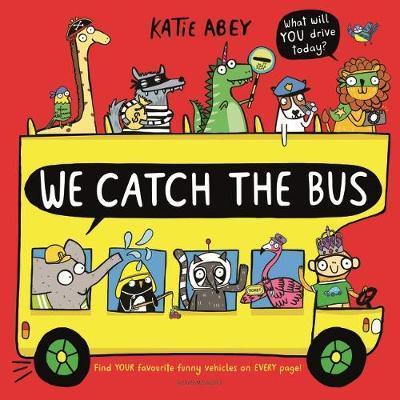 We Catch the Bus - Katie Abey - 9781526607195