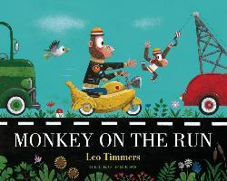 Monkey on the Run - Leo Timmers - 9781776572502