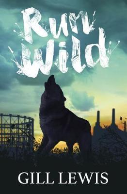 Run Wild - Gill Lewis - 9781781128282