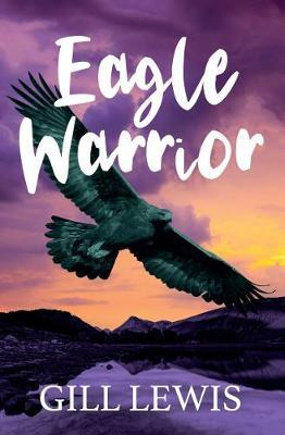 Eagle Warrior - Gill Lewis - 9781781128749