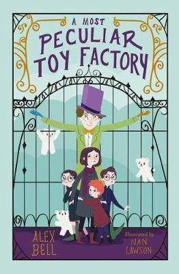 A Most Peculiar Toy Factory - Alex Bell - 9781781128756
