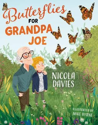 Butterflies for Grandpa Joe - Nicola Davies - 9781781128824