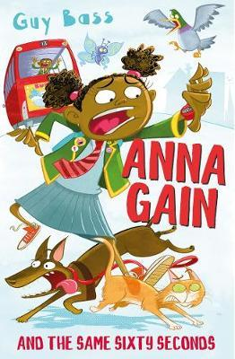 Anna Gain and the Same Sixty Seconds - Guy Bass - 9781781129166