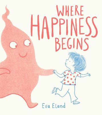 Where Happiness Begins - Eva Eland - 9781783448555