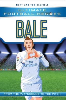 Bale (Ultimate Football Heroes) - Matt Oldfield - 9781786068019