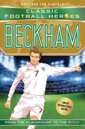 Beckham (Classic Football Heroes - Limited International Edition) - Matt Oldfield - 9781786069214