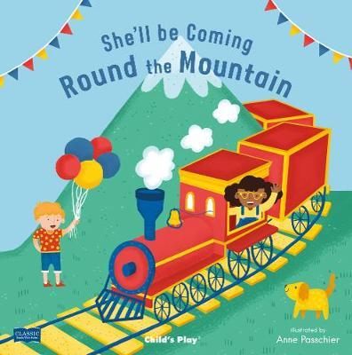 Classic Books with Holes Soft Cover: She'll Be Coming 'Round the Mountain - Anne Passchier - 9781786281753