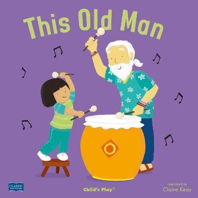 Classic Books with Holes Soft Cover: This Old Man - Claire Keay - 9781786281760
