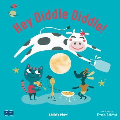 Classic Books with Holes Soft Cover: Hey Diddle Diddle! - Emma Schmid - 9781786281784