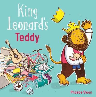 King Leonard's Teddy - Phoebe Swan - 9781786281838
