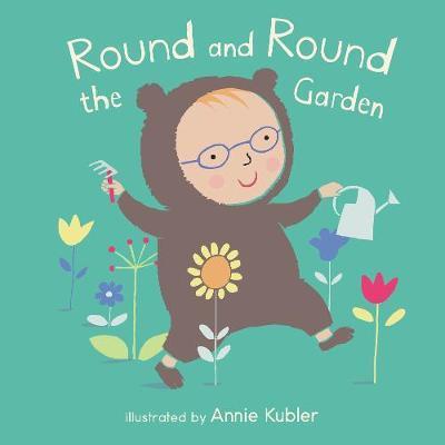 Round and Round the Garden - Annie Kubler - 9781786281975
