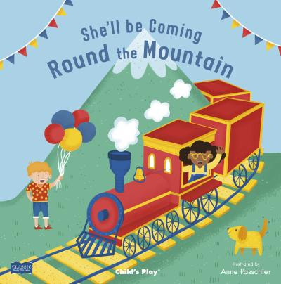 Classic Books with Holes Board Book: She'll Be Coming 'Round the Mountain - Anne Passchier - 9781786282156